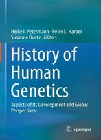 History Of Human Genetics: Aspects Of Its Development And Global Perspectives