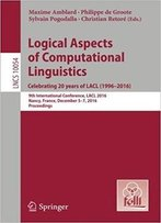 Logical Aspects Of Computational Linguistics. Celebrating 20 Years Of Lacl (1996–2016)