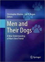 Men And Their Dogs: A New Understanding Of Man's Best Friend