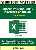 Microsoft Excel 2016 Keyboard Shortcuts For Windows (Shortcut Matters)