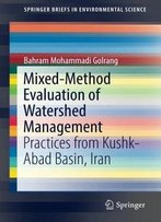 Mixed-Method Evaluation Of Watershed Management: Practices From Kushk-Abad Basin, Iran