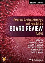 Practical Gastroenterology And Hepatology Board Review Toolkit, 2nd Edition