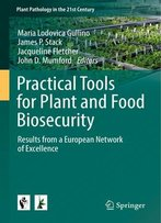 Practical Tools For Plant And Food Biosecurity: Results From A European Network Of Excellence