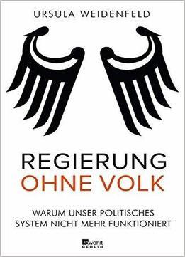 regierung ohne volk warum unser politisches system nicht