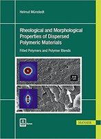 Rheological And Morphological Properties Of Dispersed Polymeric Materials