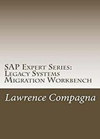 Sap Expert Series: Legacy Systems Migration Workbench
