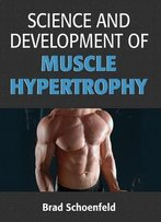 Science And Development Of Muscle Hypertrophy