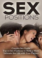Sex Positions: Intimacy Marriage Kama Sutra Tantric Sex