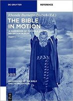 The Bible In Motion: A Handbook Of The Bible And Its Reception In Film