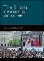 The British Monarchy On Screen