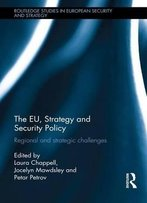 The Eu, Strategy And Security Policy: Regional And Strategic Challenges
