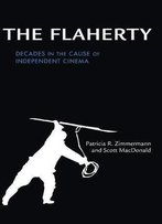 The Flaherty: Decades In The Cause Of Independent Cinema