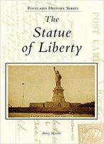 The Statue Of Liberty (Postcard History Series)