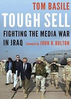 Tough Sell: Fighting The Media War In Iraq