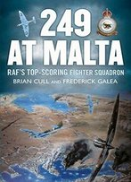 249 At Malta: Raf's Top-Scoring Fighter Squadron