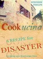 A Recipe For Disaster: Cooking Up A Big Italian Idea