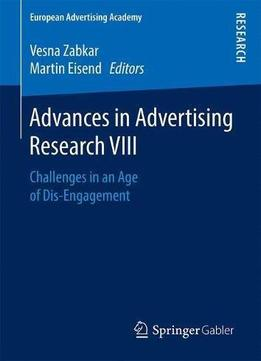 Advances In Advertising Research Viii: Challenges In An