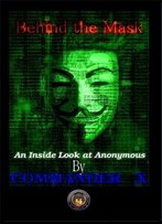 Behind The Mask: An Inside Look At Anonymous