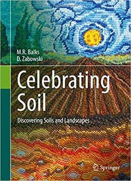 Celebrating soil discovering soils and landscapes download for Soil 2017 book