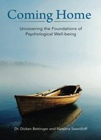 Coming Home: Uncovering The Foundations Of Psychological Well-Being