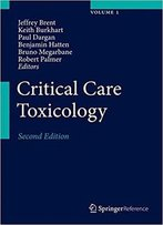 Critical Care Toxicology: Diagnosis And Management Of The Critically Poisoned Patient, 2nd Edition