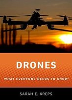 Drones What Everyone Needs To Know