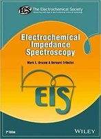 Electrochemical Impedance Spectroscopy (2nd Revised Edition)