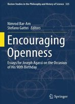Encouraging Openness Essays For Joseph Agassi On The Occasion Of His 90th Birthday