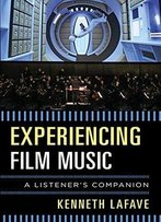 Experiencing Film Music: A Listener's Companion