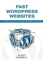 Fast Wordpress Websites: Get The Most Out Of Your Wordpress Hosting