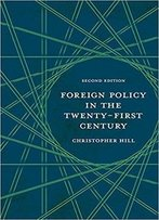 Foreign Policy In The Twenty-First Century (2nd Edition)