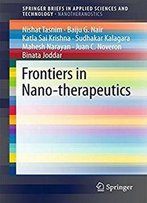 Frontiers In Nano-Therapeutics (Springerbriefs In Applied Sciences And Technology)