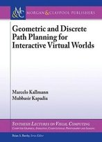 Geometric And Discrete Path Planning For Interactive Virtual Worlds