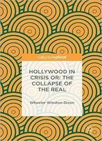 Hollywood In Crisis Or: The Collapse Of The Real