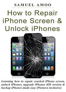 how to unlock iphone screen how to repair iphone screen amp unlock iphones learning how 17292