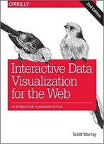 Interactive Data Visualization For The Web, 2nd Edition [Early Release]
