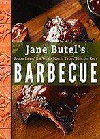 Jane Butel's Finger Lickin', Rib Stickin', Great Tastin', Hot And Spicy Barbecue (The Jane Butel Library)