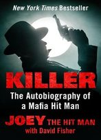 Killer: The Autobiography Of A Mafia Hit Man