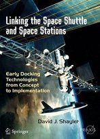 Linking The Space Shuttle And Space Stations: Early Docking Technologies From Concept To Implementation