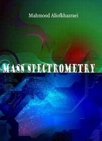 Mass Spectrometry Ed. By Mahmood Aliofkhazraei
