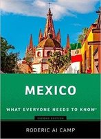 Mexico: What Everyone Needs To Know, 2nd Edition