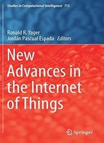 New Advances In The Internet Of Things (Studies In Computational Intelligence)