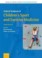 Oxford Textbook Of Children's Sport And Exercise Medicine, 3 Edition