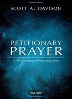 Petitionary Prayer: A Philosophical Investigation