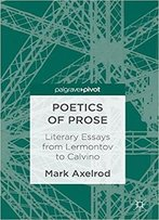 Poetics Of Prose: Literary Essays From Lermontov To Calvino