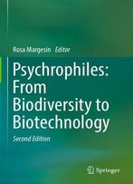 Psychrophiles: From Biodiversity To Biotechnology, Second Edition