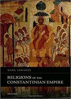 Religions Of The Constantinian Empire