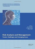 Risk Analysis And Management – Trends, Challenges And Emerging Issues
