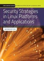 Security Strategies In Linux Platforms And Applications, Second Edition
