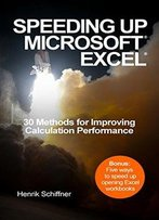 Speeding Up Microsoft Excel: 30 Methods For Improving Calculation Performance